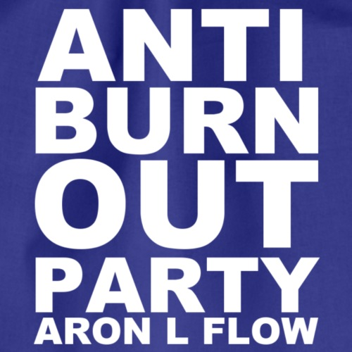 Anti Burn Out Party white - Turnbeutel