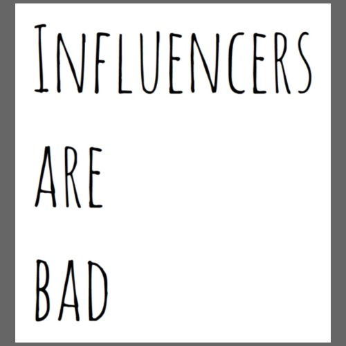 Influencers Are Bad - Turnbeutel