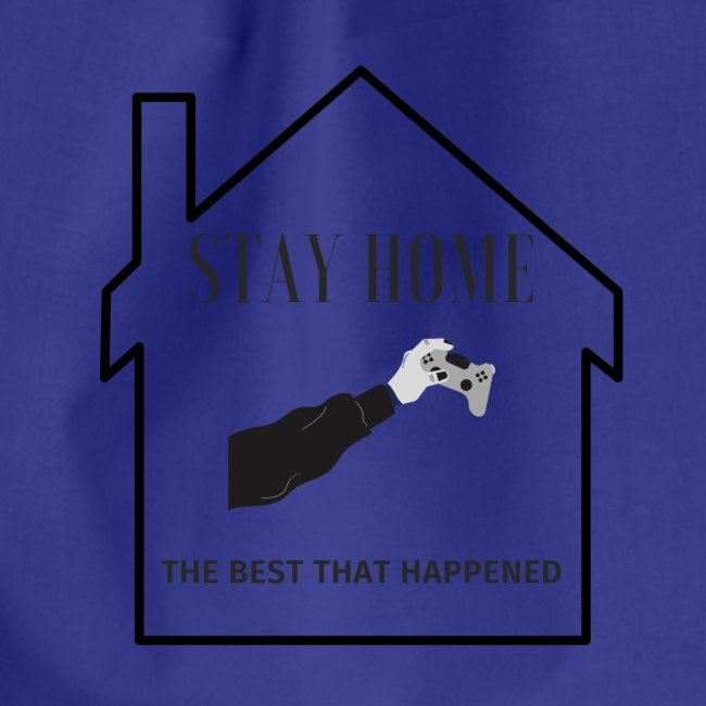 STAY HOME The Best That Happend