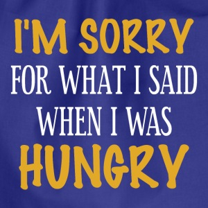 I'm sorry for what I said when I was hungry - Turnbeutel