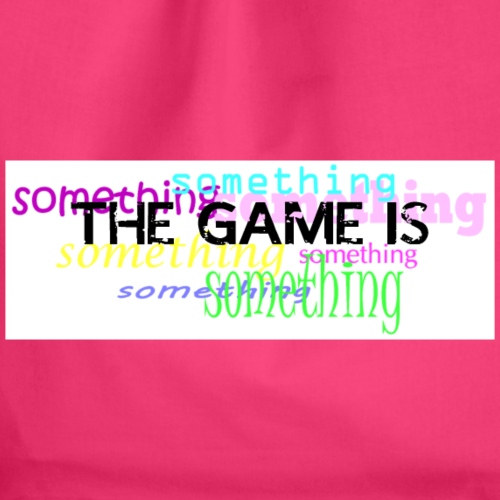 The game is ... something - Turnbeutel