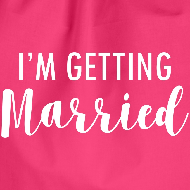 I`m getting married