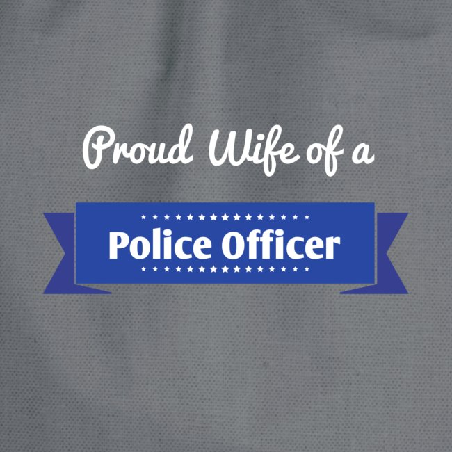 Proud Wife of a Police Officer