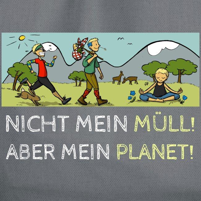 Nicht mein Müll, aber mein Planet!