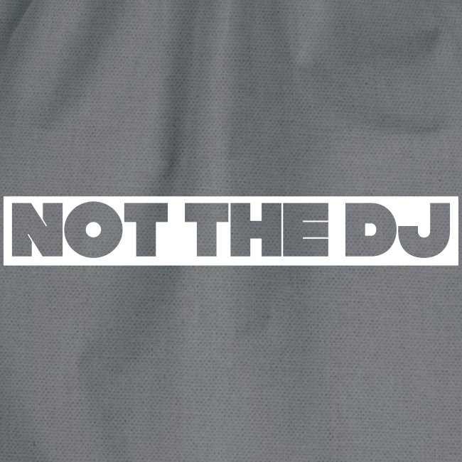 Not the DJ