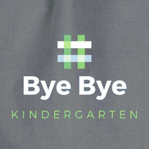 Bye Bye Kindergarten - Turnbeutel