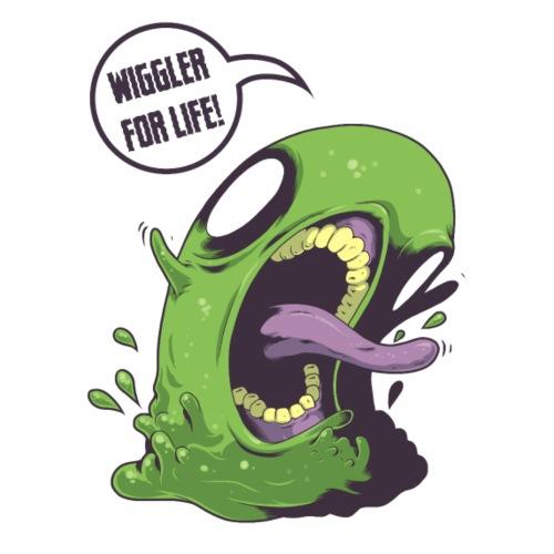 Wiggler For Life