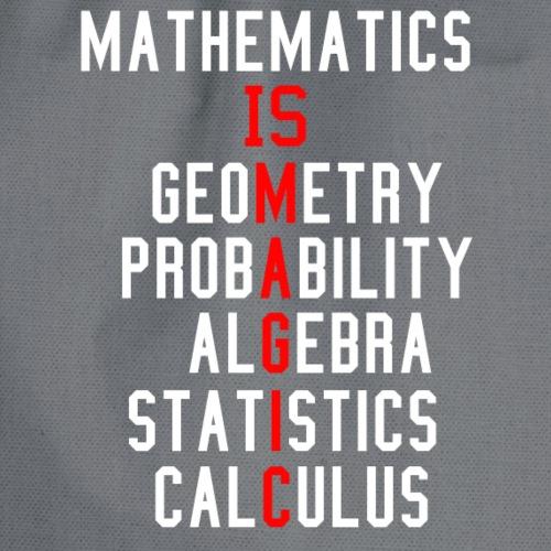 Mathematics is magic - Drawstring Bag
