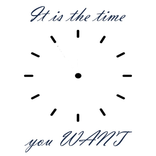 It is the time you WANT - Mochila saco