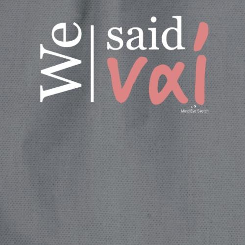 Wir sagen ja - T-Shirt griechischer Spruch - Turnbeutel