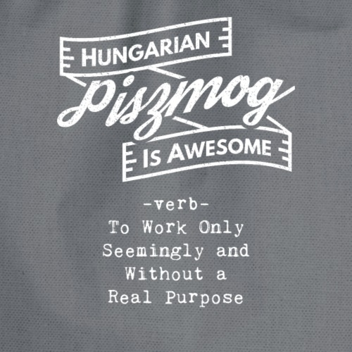 Piszmog - Hungarian is Awesome (white fonts) - Drawstring Bag