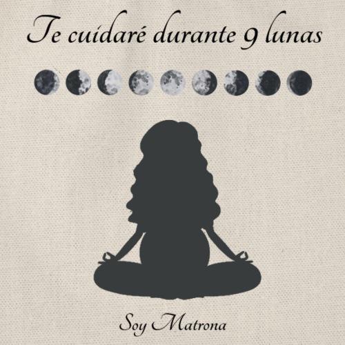 Te cuidaré durante 9 lunas- Soy Matrona (meditar) - Mochila saco