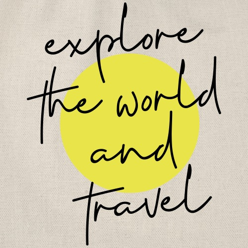 Explore The World And Travel - Turnbeutel