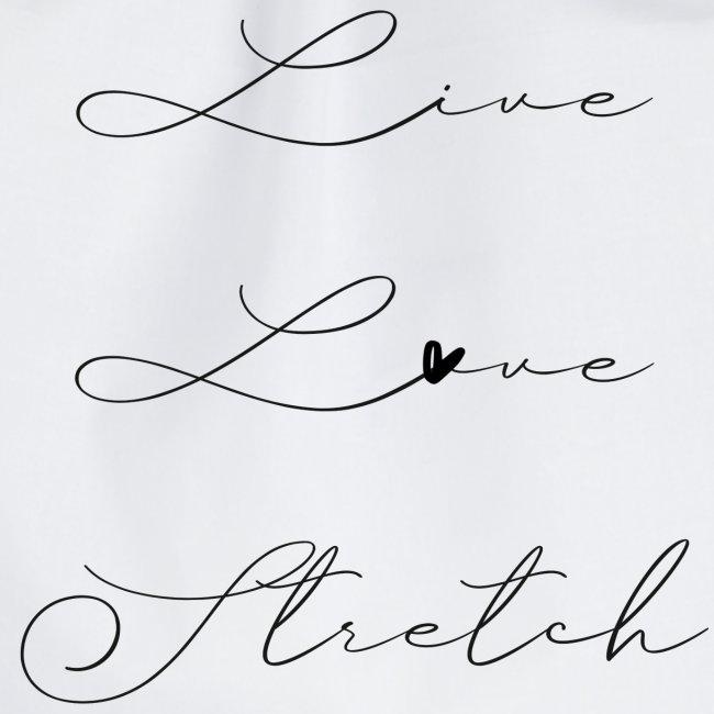 LIVE LOVE STRETCH