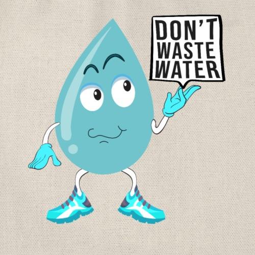 Sei bewusst und sparsam im Umgang mit Wasser - Turnbeutel