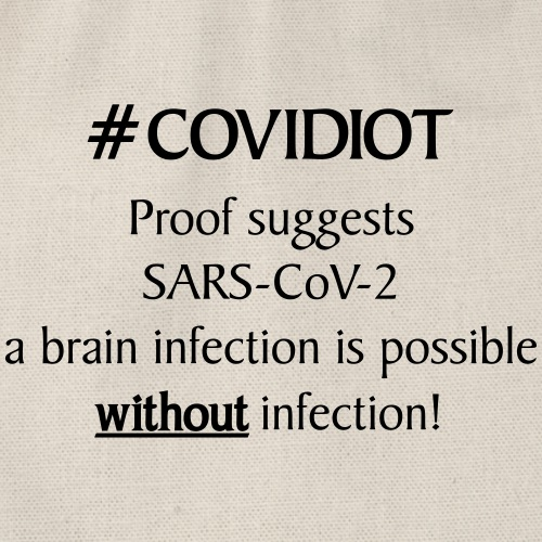 Covidiot brain infection without infection - Turnbeutel