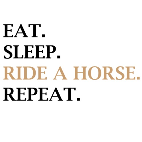 eat. sleep. ride a horse. repead. - Turnbeutel