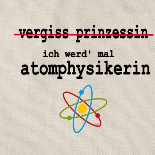 Vergiss Prinzessin, ich werd' Atomphysikerin - Turnbeutel