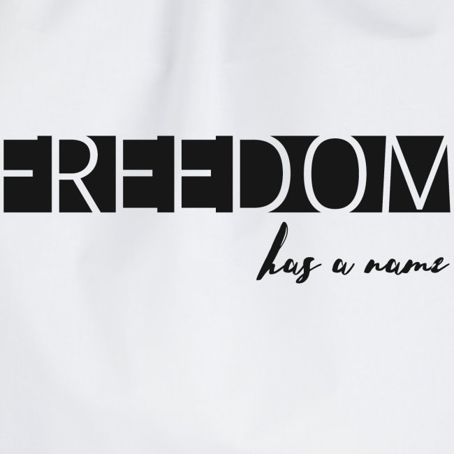 Freedom has a name