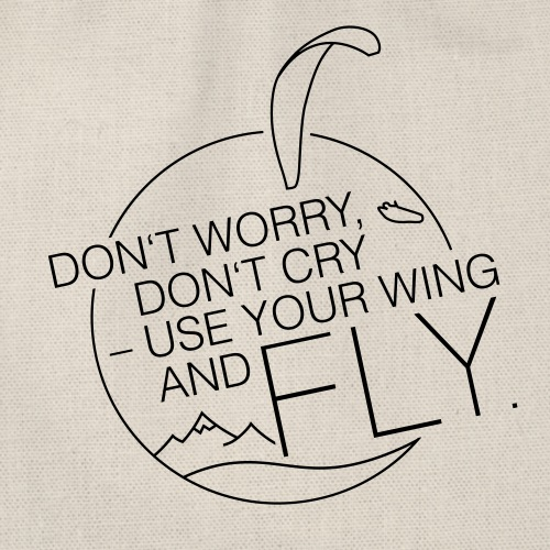 Don't Worry, Don't Cry – Use Your Wing And Fly - Turnbeutel