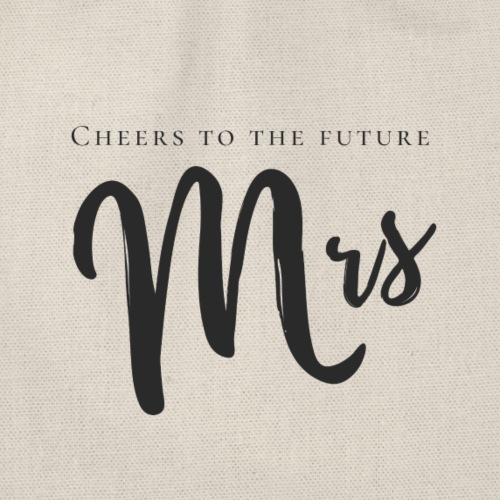 [For Bridesmaid] Cheers to the future Mrs - Turnbeutel