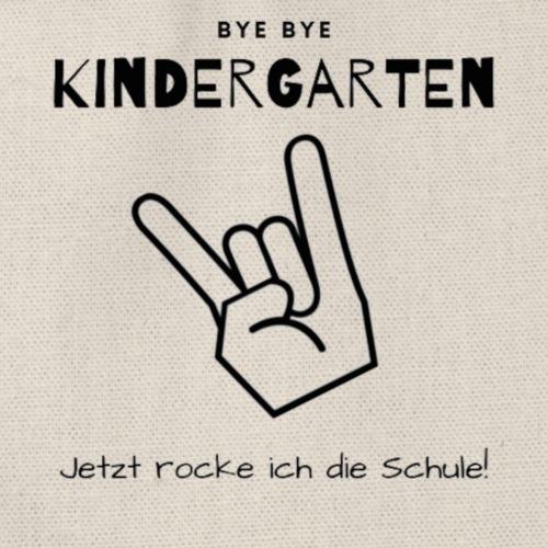 Bye Bye Kindergarten, jetzt rocke ich die Schule - Turnbeutel
