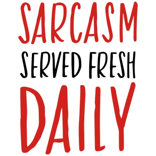 sarcasm served fresh daily - Gymtas