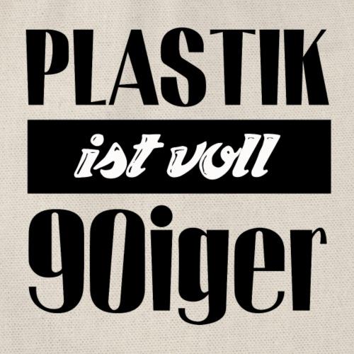 Plastik ist voll 90iger - Turnbeutel