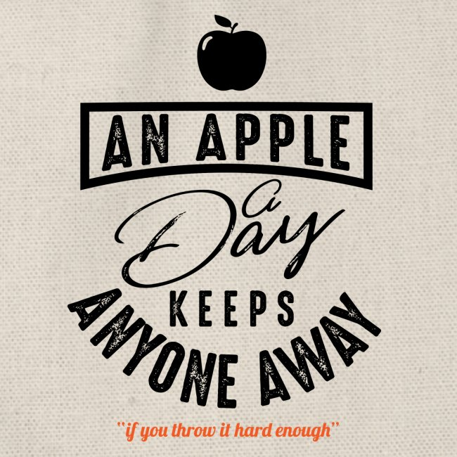 Apple A Day Keeps Anyone Away Lustige Sprüche Turnbeutel