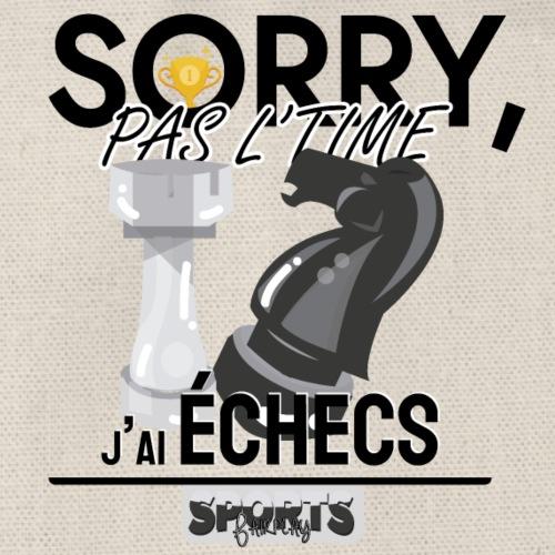Désolé, pas le time - j'ai échecs - Sac de sport léger