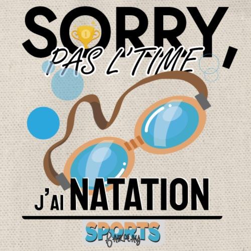 Désolé, pas le time - j'ai natation - Sac de sport léger