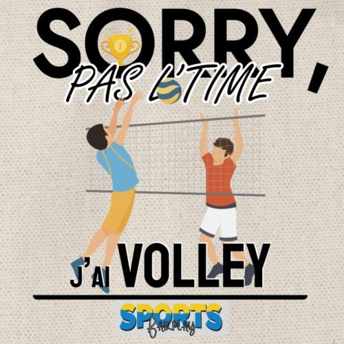 Désolé, pas le time - j'ai volley - Sac de sport léger