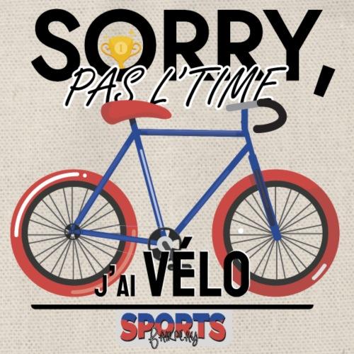 Désolé, pas le time - j'ai vélo - Sac de sport léger