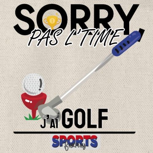 Désolé, pas le time - j'ai golf - Sac de sport léger