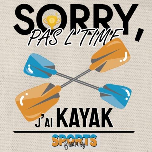 Désolé, pas le time - j'ai kayak - Sac de sport léger