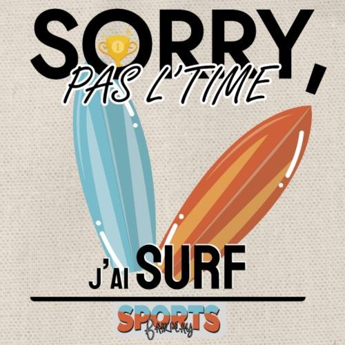 Désolé, pas le time - j'ai surf - Sac de sport léger