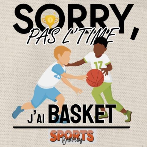 Désolé, pas le time - j'ai basketball - Sac de sport léger
