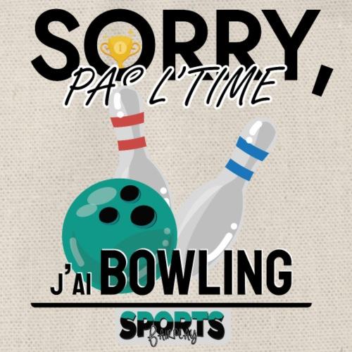 Désolé, pas le time - j'ai bowling - Sac de sport léger