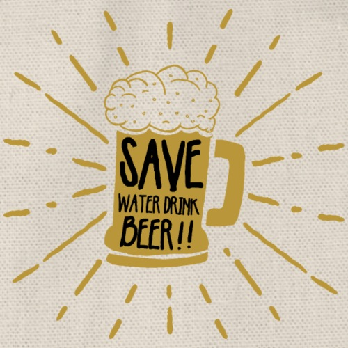 Save Water Drink Beer/Spare Wasser trinke Bier! - Turnbeutel