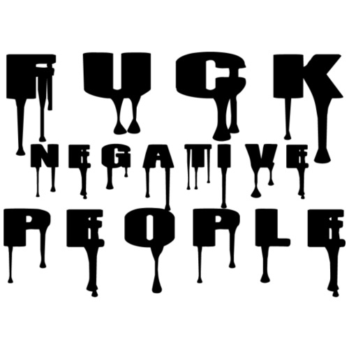fuck the negative people - Turnbeutel