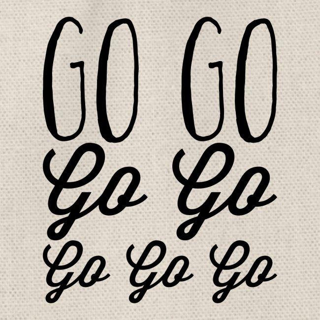 Go Go Go Go Go Go Go