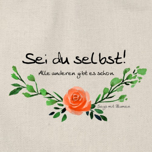 Sei du selbst! schwarz Blumen floral - Turnbeutel