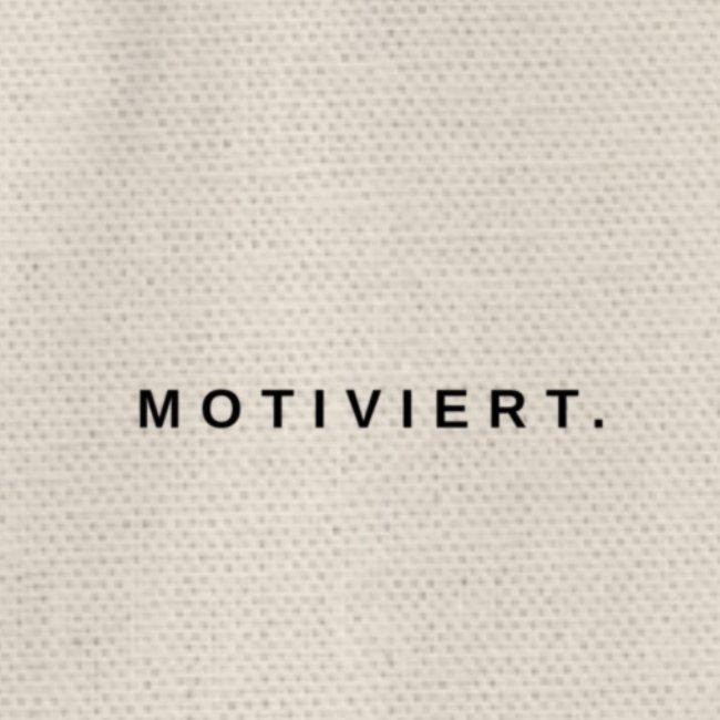 Motiviert.