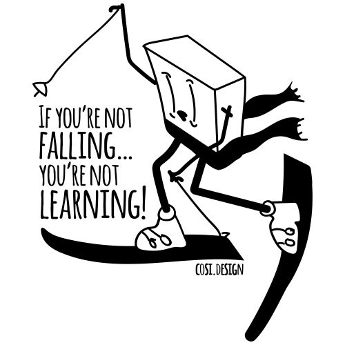 if you're not falling you're not learning - Sacca sportiva