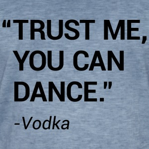 Trust me you can dance - Männer Vintage T-Shirt