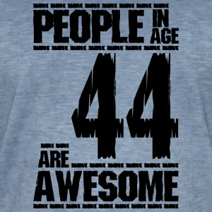 PEOPLE IN AGE 44 ARE AWESOME - Men's Vintage T-Shirt