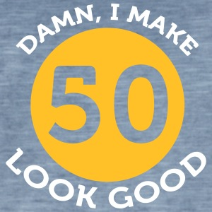 Damn! Look At Me, I'm 50 And I Look Good! - Men's Vintage T-Shirt