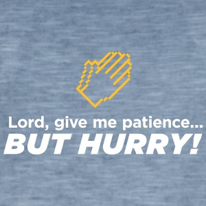 God,Give Me Patience. But Hurry! - Men's Vintage T-Shirt