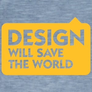 Design Will Save The World! - Men's Vintage T-Shirt