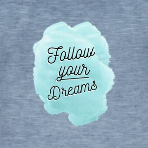 Follow Your Dreams - Men's Vintage T-Shirt
